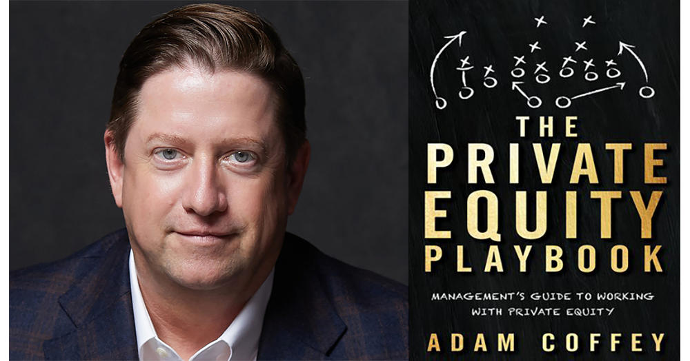 Adam Coffey and the Private Equity Playbook